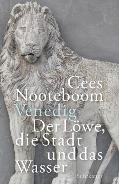 Bild von Nooteboom, Cees : Venedig. Der Löwe, die Stadt und das Wasser
