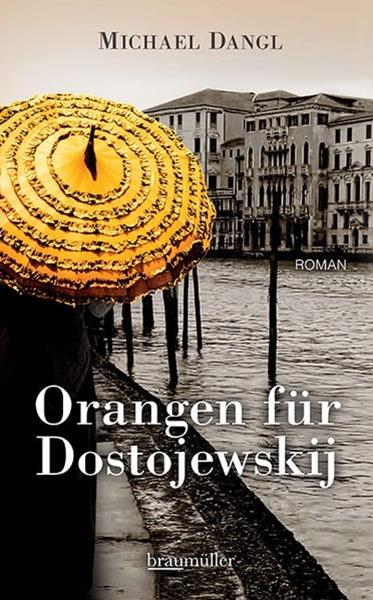 Bild von Dangl, Michael: Orangen für Dostojewskij