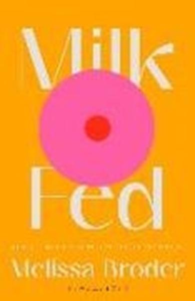Bild von Broder, Melissa: Milk Fed