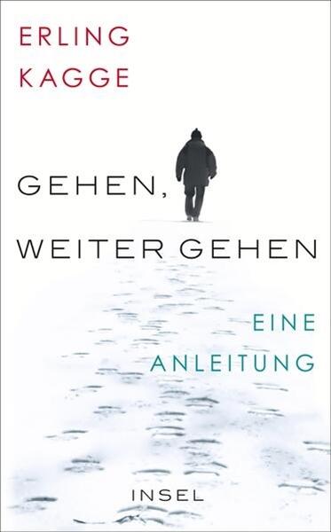 Bild von Kagge, Erling : Gehen. Weiter gehen