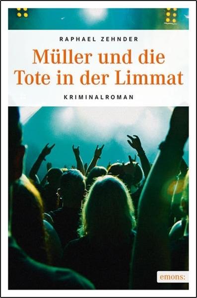 Bild von Zehnder, Raphael: Müller und die Tote in der Limmat