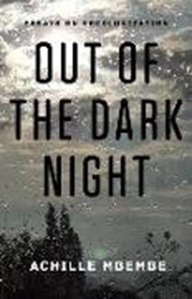 Bild von Mbembe, Achille: Out of the Dark Night