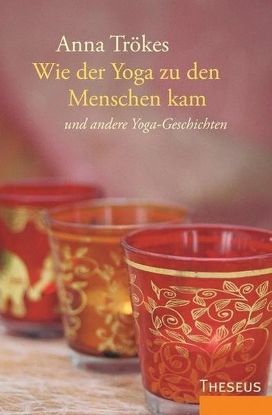 Bild von Trökes, Anna: Wie der Yoga zu den Menschen kam