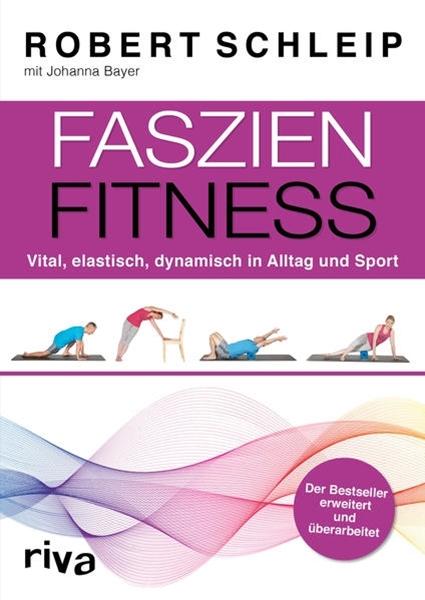 Bild von Schleip, Robert : Faszien-Fitness - erweiterte und überarbeitete Ausgabe