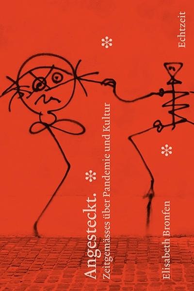 Bild von Bronfen, Elisabeth: Angesteckt. Zeitgemässes über Pandemie und Kultur