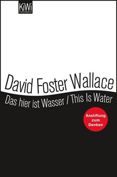 Bild von Foster Wallace, David : Das hier ist Wasser / This is water