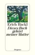 Bild von Hackl, Erich: Dieses Buch gehört meiner Mutter