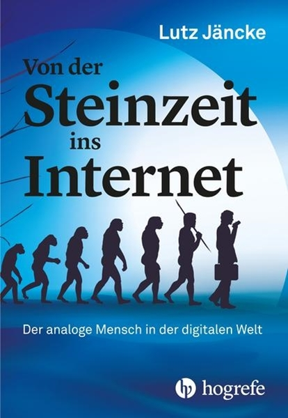 Bild von Jäncke, Lutz: Von der Steinzeit ins Internet