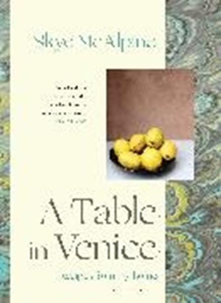 Bild von McAlpine, Skye: A Table in Venice