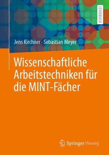 Bild von Kirchner, Jens : Wissenschaftliche Arbeitstechniken für die MINT-Fächer