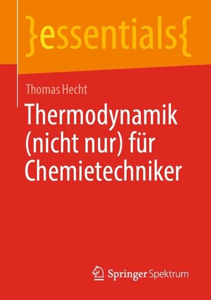 Bild von Hecht, Thomas: Thermodynamik (nicht nur) für Chemietechniker