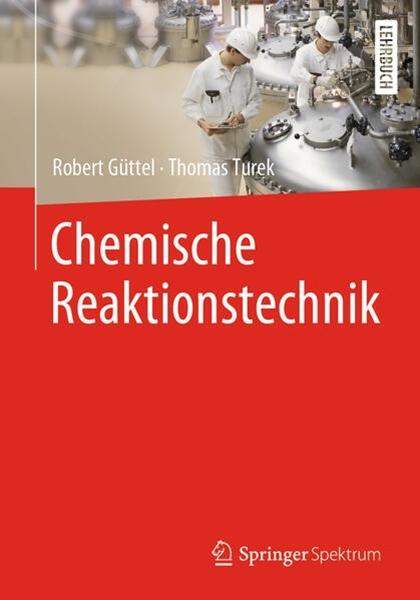 Bild von Güttel, Robert : Chemische Reaktionstechnik