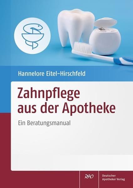 Bild von Eitel-Hirschfeld, Hannelore: Zahnpflege aus der Apotheke