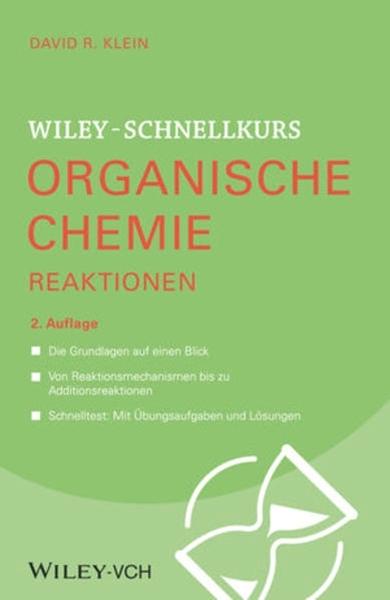 Bild von Klein, David R.: Wiley-Schnellkurs Organische Chemie II Reaktionen