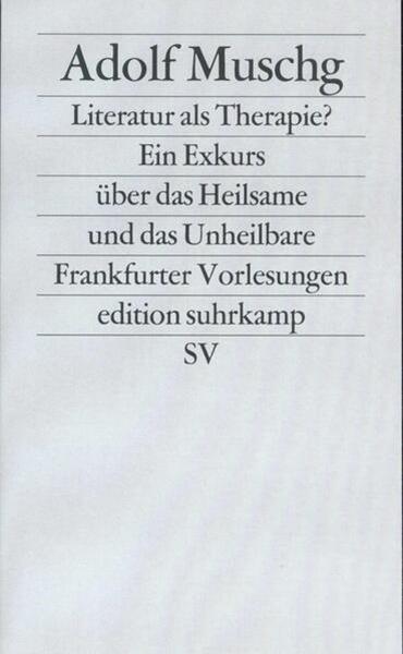 Bild von Muschg, Adolf: Literatur als Therapie?