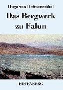 Bild von Hugo von Hofmannsthal: Das Bergwerk zu Falun