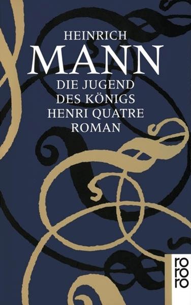 Bild von Mann, Heinrich : Die Jugend des Königs Henri Quatre