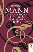 Bild von Mann, Heinrich : Die Vollendung des Königs Henri Quatre