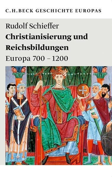 Bild von Schieffer, Rudolf: Christianisierung und Reichsbildungen