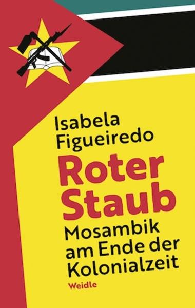 Bild von Figueiredo, Isabela : Roter Staub. Mosambik am Ende der Kolonialzeit