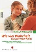 Bild von Wiemann, Irmela : Wie viel Wahrheit braucht mein Kind?