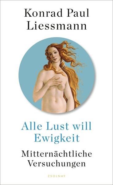 Bild von Liessmann, Konrad Paul: Alle Lust will Ewigkeit