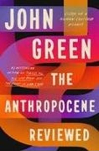 Bild von Green, John: The Anthropocene Reviewed