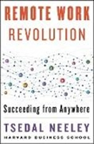 Bild von Neeley, Tsedal: Remote Work Revolution