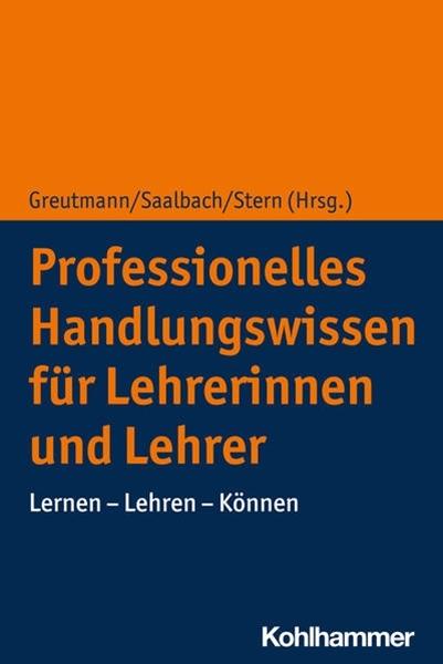 Bild von Greutmann, Peter (Hrsg.) : Professionelles Handlungswissen für Lehrerinnen und Lehrer