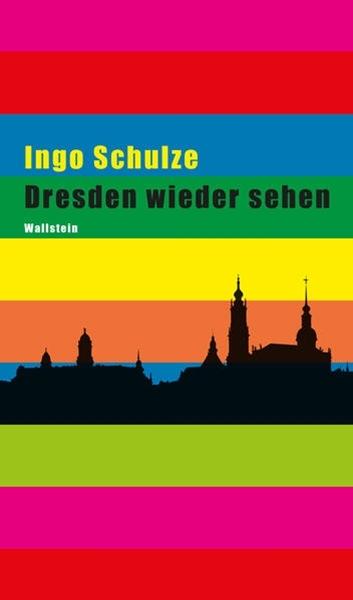 Bild von Schulze, Ingo: Dresden wieder sehen