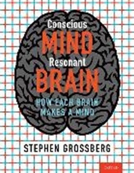Bild von Grossberg, Stephen: Conscious Mind, Resonant Brain