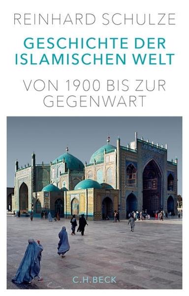 Bild von Schulze, Reinhard: Geschichte der Islamischen Welt