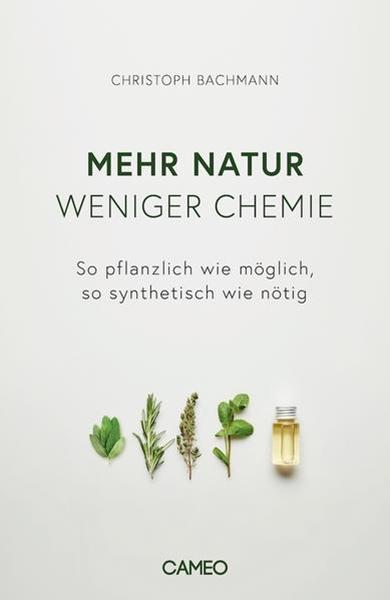 Bild von Bachmann, Christoph: Mehr Natur, weniger Chemie
