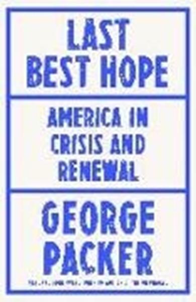 Bild von Packer, George: Last Best Hope