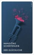 Bild von Schertenleib, Hansjörg: Der Glückliche