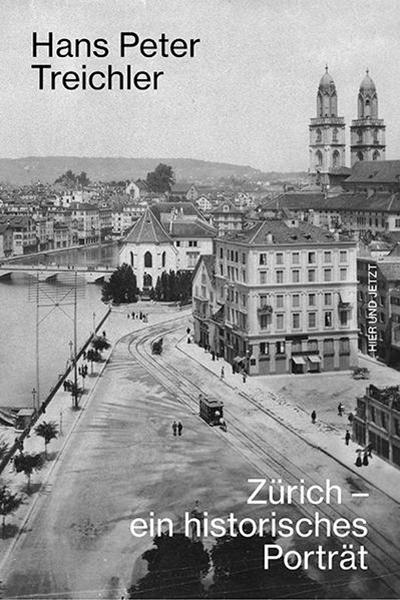 Bild von Treichler, Hans Peter: Zürich - ein historisches Porträt