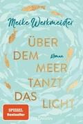 Bild von Werkmeister, Meike: Über dem Meer tanzt das Licht